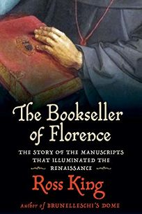 Bookseller of Florence: The Story of the Manuscripts That Illuminated the Renaissance