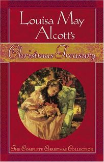 LOUISA MAY ALCOTTS CHRISTMAS TREASURY