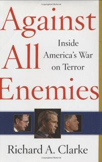 Against All Enemies: Inside Americas War on Terror