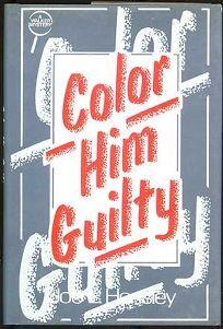 Color Him Guilty