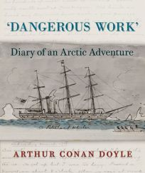 Dangerous Work: Diary of an Arctic Adventure