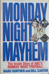 Monday Night Mayhem: The Inside Story of ABCs Monday Night Football
