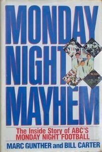 Monday Night Mayhem: The Inside Story of ABCs Monday Night Football