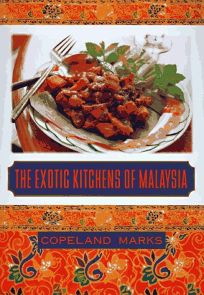 The Exotic Kitchens of Malaysia