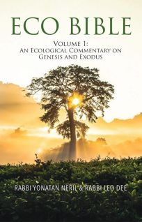 Eco Bible: Vol. 1: An Ecological Commentary on Genesis and Exodus