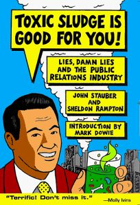 Toxic Sludge Is Good for You: Lies