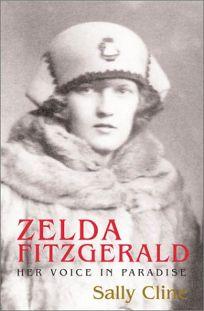 ZELDA FITZGERALD: Her Voice in Paradise