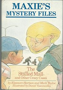 Maxies Mystery Files: The Stalled Mall and Other Crazy Cases