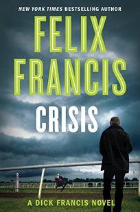 Crisis: A Dick Francis Novel