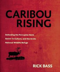 CARIBOU RISING: Defending the Porcupine Herd