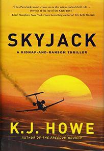 Skyjack: A Kidnap-and-Ransom Novel