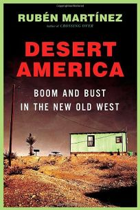 """Desert America: Boom and Bust in the New """"New West"""""""