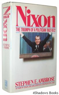 Nixon: The Truimph of a Politician 1962-1972