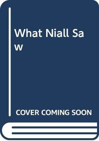 What Niall Saw