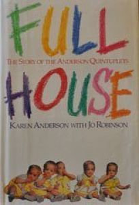 Full House: The Story of the Anderson Quintuplets