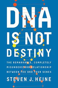 DNA Is Not Destiny: The Remarkable