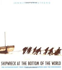 Shipwreck at the Bottom of the World: The Extraordinary True Story of Shackeleton and the Endurance