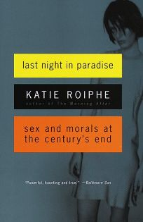 Last Night in Paradise: Sex and Morals at the Centurys End