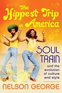 The Hippest Trip in America: 'Soul Train' and the Evolution of Culture and Style