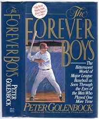 The Forever Boys: The Bittersweet World of Major League Baseball as Seen Through the Eyes of the Men Who Played One More Time