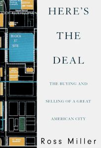 Heres the Deal: The Buying and Selling of a Great American City