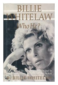 Billie Whitelaw: Who He?: An Autobiography
