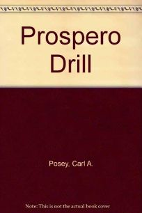 Prospero Drill: A Novel by the Author of Kiev Footprint