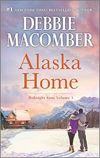 Alaska Home: A Romance Novel Falling for Himnding in MarriageMidnight Sons and Daughters