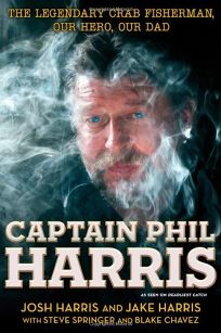 Nonfiction book review standing in a river waving a stick by john captain phil harris the legendary crab fisherman our hero our dad fandeluxe Epub