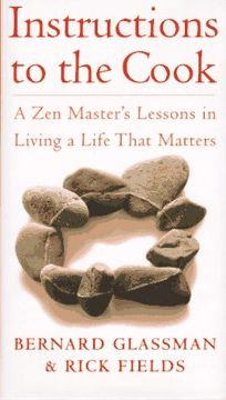 Instructions to the Cook: Zen Lessons for Living a Life That Matters