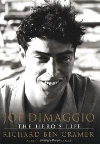 Joe DiMaggio: The Heros Life