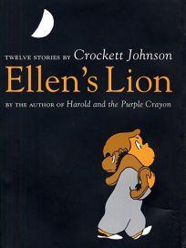 Ellens Lion: Twelve Stories by Crockett Johnson