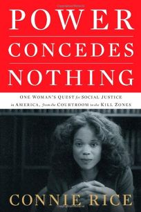 Power Concedes Nothing: One Woman's Quest for Social Justice in America