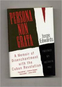 Persona Non Grata: A Memoir of Dischantment with the Cuban Revolution