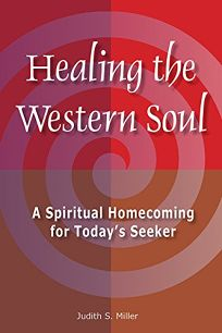 Healing the Western Soul: A Spiritual Homecoming for Todays Seeker