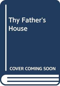 Thy Fathers House
