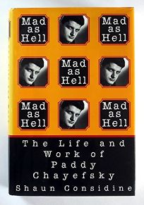 Mad as Hell:: The Life and Work of Paddy Chayefsky