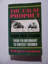 The False Prophet: Rabbi Meir Kahane- From FBI Information to Knesset Member