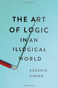 The Art of Logic in an Illogical World