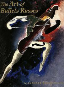 The Art of Ballets Russes: The Serge Lifar Collection of Theater Designs