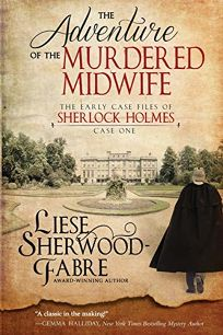 The Adventure of the Murdered Midwife: The Early Case Files of Sherlock Holmes