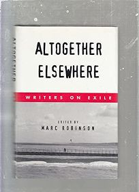 Altogether Elsewhere: Writers on Exile