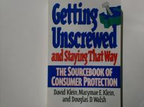 Getting Unscrewed and Staying That Way: The Sourcebook of Consumer Protection