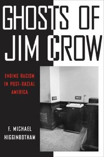 Ghosts of Jim Crow: Ending Racism in Post-Racial America
