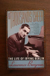 As Thousands Cheer: 2the Life of Irving Berlin