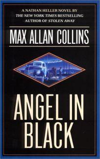 ANGEL IN BLACK: A Nathan Heller Novel