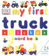 My First Truck Sticker Board Book