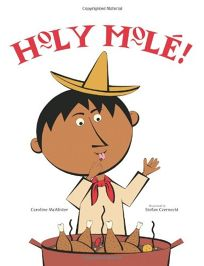 Holy Mol! A Folktale from Mexico