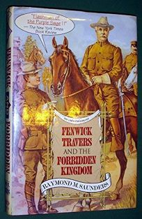 Fenwick Travers and the Forbidden Kingdom: An Entertainment