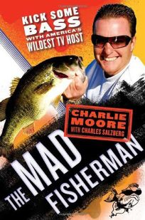 The Mad Fisherman: Kick Some Bass with Americas Wildest TV Host